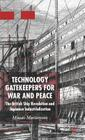 Technology Gatekeepers for War and Peace: The British Ship Revolution and Japanese Industrialization (St Antony's) Cover Image