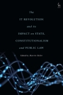 The It Revolution and Its Impact on State, Constitutionalism and Public Law Cover Image