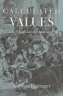 Calculated Values: Finance, Politics, and the Quantitative Age Cover Image