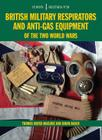 EM38 British Military Respirators and Anti-Gas Equipment of the Two World Wars Cover Image