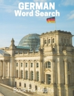 German Word Search Book For Adults: Large Print German Puzzle Book With Solutions Cover Image