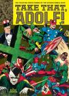 Take That, Adolf!: The Fighting Comic Books Of The Second World War Cover Image