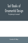 Text Books of Ornamental Design; The planning of ornament Cover Image
