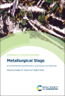 Metallurgical Slags: Environmental Geochemistry and Resource Potential Cover Image
