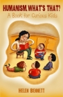Humanism, What's That?: A Book for Curious Kids Cover Image