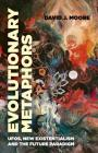 Evolutionary Metaphors: Ufos, New Existentialism and the Future Paradigm Cover Image