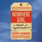 Nowhere Girl: A Memoir of a Fugitive Childhood Cover Image