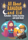 All About RAMADAN and Eid: Islamic books for kids, First Ramadan gift for wife husband or kids, Interesting Facts about Ramadan and Eid Cover Image