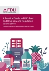 A Practical Guide to FDA's Food and Drug Law and Regulation, Seventh Edition Cover Image