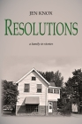 Resolutions: a family in stories Cover Image