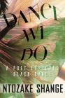 Dance We Do: A Poet Explores Black Dance Cover Image