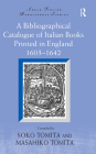A Bibliographical Catalogue of Italian Books Printed in England 1603-1642 Cover Image