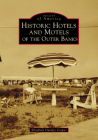 Historic Hotels and Motels of the Outer Banks Cover Image
