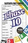 Phase 10 Score Sheets: V.5 Perfect 100 Phase Ten Score Sheets for Phase 10 Dice Game 4 Players - Nice Obvious Text - Small size 6*9 inch (Gif Cover Image