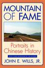 Mountain of Fame: Portraits in Chinese History Cover Image