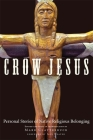 Crow Jesus: Personal Stories of Native Religious Belonging Cover Image