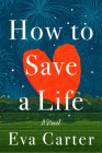 How to Save a Life: A Novel Cover Image