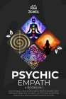 Psychic Empath: 4 Books in 1: Everything you need to know about Psychic Empath, Reiki Healing for Beginners, Kundalini, and Third Eye Cover Image