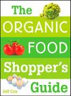 The Organic Food Shopper's Guide Cover Image