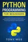 Python programming for beginners: Learn the basics of python programming. Start understanding how artificial intelligence works, with this easy guide Cover Image