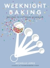 Weeknight Baking: Recipes to Fit Your Schedule Cover Image