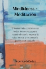 Mindfulness - Meditación: The most complete manual with all the secrets to reduce stress, improve mental health and find inner peace every day.( Cover Image