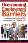 Overcoming Employment Barriers: 127 Great Tips for Burying Red Flags and Finding a Job That's Right for You Cover Image
