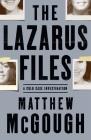 The Lazarus Files: A Cold Case Investigation Cover Image