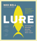 Lure: Sustainable Seafood Recipes from the West Coast Cover Image