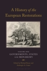 A History of the European Restorations: Governments, States and Monarchy Cover Image