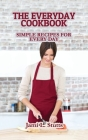 The Everyday Cookbook: Simple Recipes for Every Day Cover Image