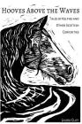 Hooves Above The Waves: Tales of Kelpies and Other Scottish Curiosities Cover Image