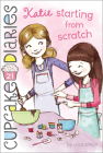 Katie: Starting from Scratch (Cupcake Diaries #21) Cover Image