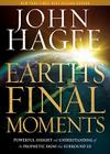 Earth's Final Moments: Powerful Insight and Understanding of the Prophetic Signs That Surround Us Cover Image