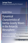 Dynamical Characteristics of Inertia-Gravity Waves in the Antarctic Mesosphere: Analyses Combining High-Resolution Observations and Modeling (Springer Theses) Cover Image