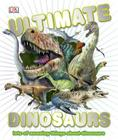 Ultimate Dinosaurs: Lots of Amazing Things About Dinosaurs Cover Image