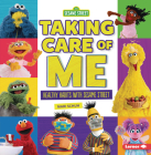 Taking Care of Me: Healthy Habits with Sesame Street (R) Cover Image