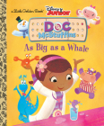 As Big as a Whale (Disney Junior: Doc McStuffins) (Little Golden Book) Cover Image