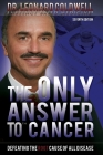 The Only Answer to Cancer: Defeating the Root Cause of All Disease Cover Image