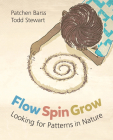 Flow, Spin, Grow: Looking for Patterns in Nature Cover Image