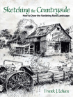 Sketching the Countryside: How to Draw the Vanishing Rural Landscape (Dover Art Instruction) Cover Image