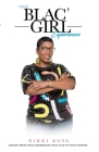 The Blac' Girl Experience: Lessons from Your Experiences That Lead to Your Purpose Cover Image