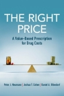 The Right Price: A Value-Based Prescription for Drug Costs Cover Image