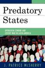 Predatory States: Operation Condor and Covert War in Latin America Cover Image