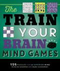 The Train Your Brain Mind Games: 156 Puzzles for a Superior Mind Cover Image