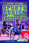 The Kids' Guide to Sports Design and Engineering (Si Kids Guide Books) Cover Image