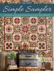 Simple Sampler: A Stunning 17-Block Quilt to Savor & 5 Easy-To-Piece Projects Cover Image