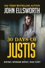 30 Days of Justis: Michael Gresham Legal Thriller Series Book Eight Cover Image