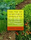 The Tao of Vegetable Gardening: Cultivating Tomatoes, Greens, Peas, Beans, Squash, Joy, and Serenity Cover Image