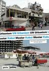 Un Urbanism: Post-Conflict Cities Mostar Kabul Cover Image